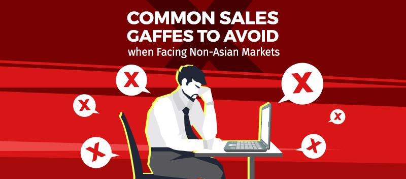 Common Sales Gaffes to Avoid when Facing Non-Asian Markets